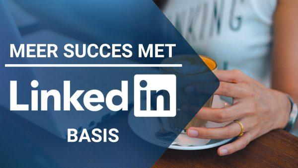 Videotraining Meer succes met LinkedIn! - basis