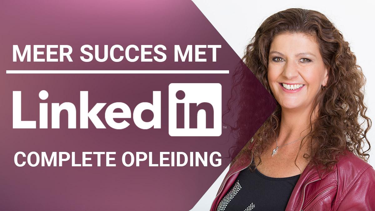 Videotraining Meer succes met LinkedIn! - Complete opleidin